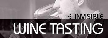 Invisible wine tasting